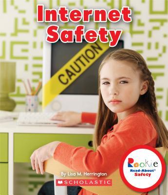 Internet Safety By Herrington, Lisa M.